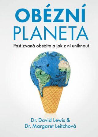Obézní planeta - David Lewis-Williams, Margaret Leitchová
