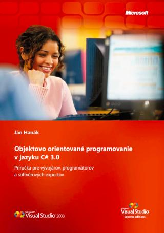 Objektovo orientované programovanie v jazyku C# 3.0 - Ján Hanák
