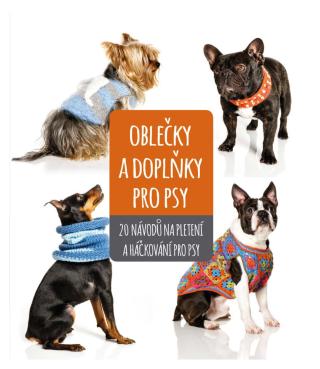 Oblečky a doplňky pro psy - kolektiv autorů - e-kniha