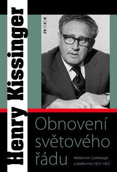 Obnovení světového řádu - Henry Kissinger