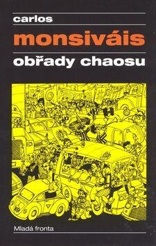 Obřady chaosu - Carlos Monsiváis