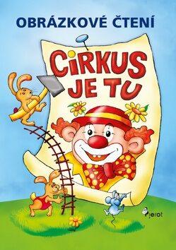 Obrázkové čtení Cirkus je tu - Petr Šulc
