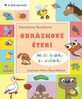 Obrázkové čtení Malé hrátky se zvířátky - Stanislava Bumbová, Petra Řezníčková