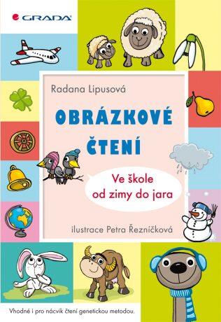 Obrázkové čtení Ve škole od zimy do jara - Radana Lipusová