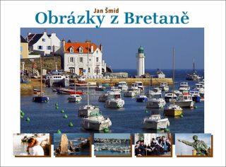Obrázky z Bretaně - Jan Šmíd