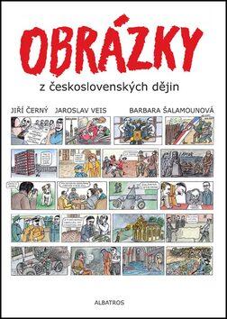 Obrázky z československých dějin - Jiří Černý, Jiří Veis