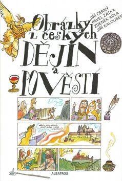 Obrázky z českých dějin a pověstí - Zdeněk Adla