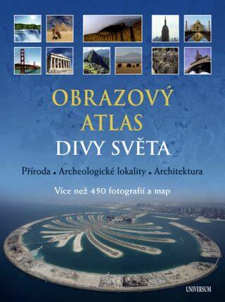 Obrazový atlas. Divy světa - Matthias Vogt