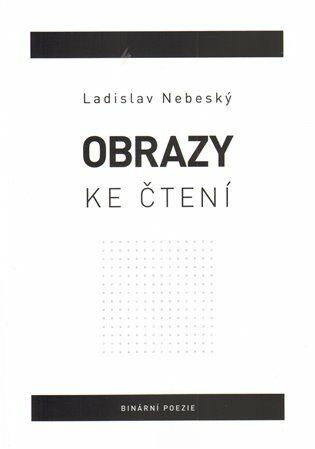 Obrazy ke čtení - Ladislav Nebeský