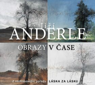 Obrazy v čase - Jiří Anderle, Markéta Košťáková