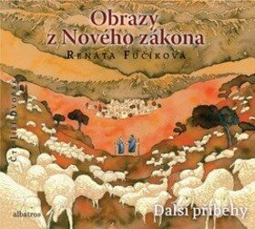 Obrazy z Nového zákona: Další příběhy - Renáta Fučíková