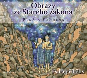 Obrazy ze Starého zákona: Další příběhy - Renáta Fučíková