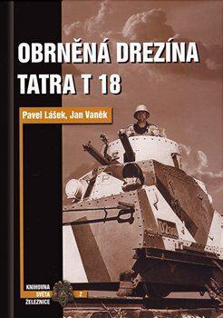 Obrněná drezína Tatra T18 - Jan Vaněk, Pavel Lášek