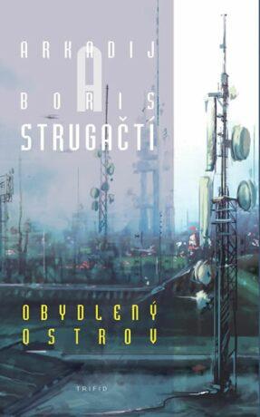 Obydlený ostrov - Arkadij a Boris Strugačtí