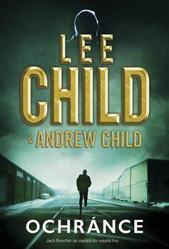 Ochránce - Lee Child, Child Andrew
