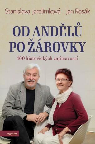 Od andělů po žárovky - Stanislava Jarolímková, Jan Rosák