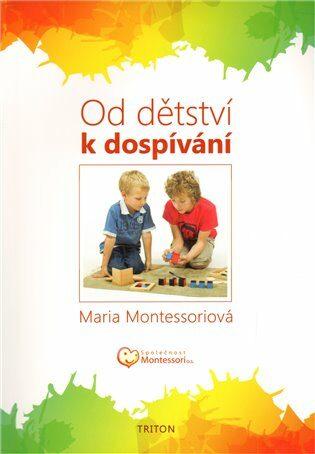 Od dětství k dospívání - Maria Montessori