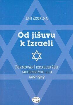 Od Jišuvu k Izraeli - Jan Zouplna