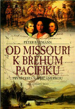 Od Missouri k břehům Pacifiku - Peter Baumann