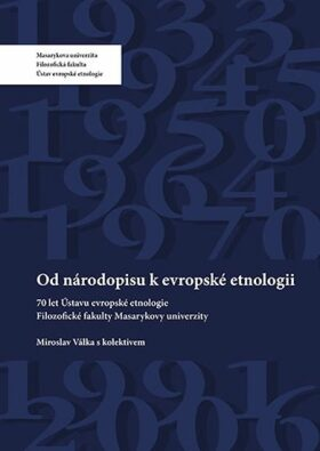 Od národopisu k evropské etnologii - Miroslav Válka