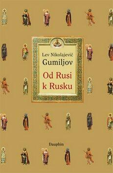 Od Rusi k Rusku - Lev Nikolajevič Gumiljov