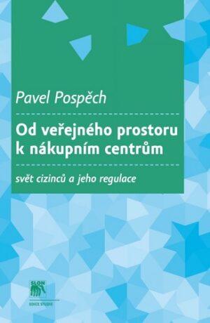 Od veřejného prostoru k nákupním centrům - Pavel Pospěch