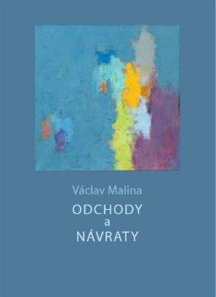 Odchody a návraty - Václav Malina