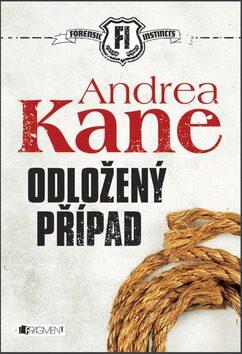 Andrea Kane – Odložený případ - Andrea Kane