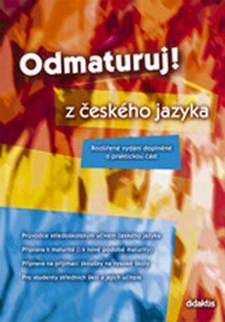 Odmaturuj! z českého jazyka - Mužíková O.