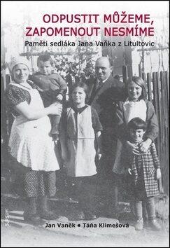 Odpustit můžeme, zapomenout nesmíme - Jan Vaněk
