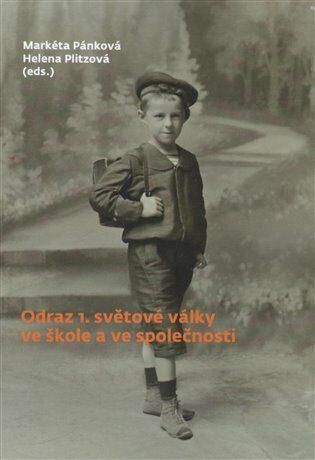 Odraz 1. světové války ve škole a ve společnosti - Pánková Markéta, Helena Plitzová