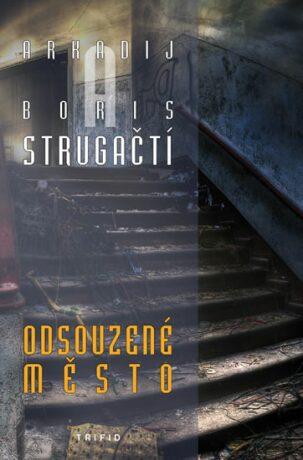 Odsouzené město - Arkadij a Boris Strugačtí