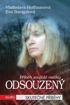 Odsouzený - Eva Bacigalová, Vladislava Hoffmannová