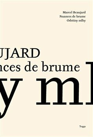 Odstíny mlhy / Nuances de Brume - Jaroslav Macek, Marcel Beaujard
