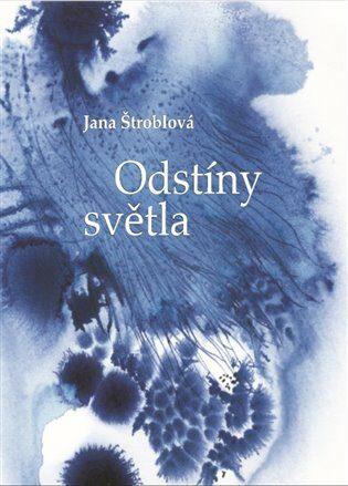 Odstíny světla - Jana Štroblová