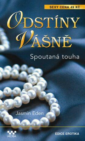 Odstíny vášně - Spoutaná touha - Eden Jasmine