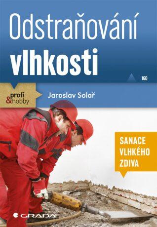 Odstraňování vlhkosti - sanace vlhkého zdiva - Jaroslav Solař