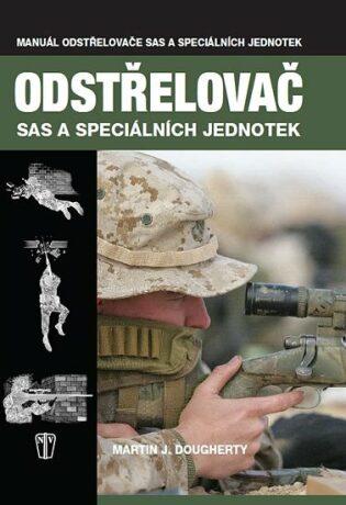 Odstřelovač SAS a speciálních jednotek - Martin J. Dougherty