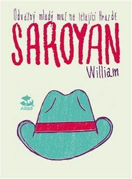 Odvážný mladý muž na létající hrazdě - William Saroyan