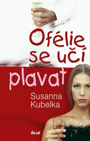 Ofélie se učí plavat - Susanna Kubelka
