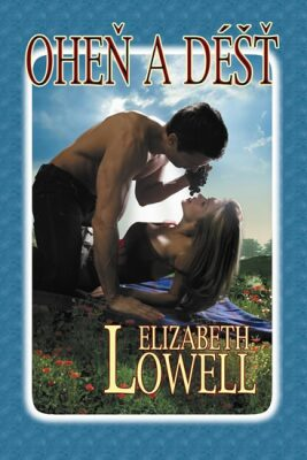 Oheň a déšť - Elizabeth Lowell