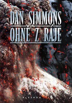 Ohně z ráje - Dan Simmons