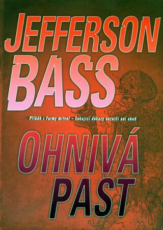Ohnivá past - Jefferson Bass