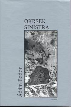 Okrsek Sinistra - Magdalena Wagnerová, Ádám Bodor