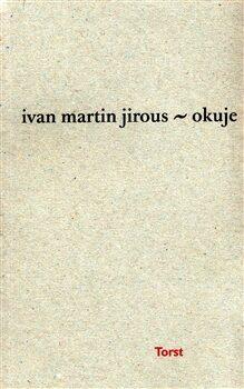 Okuje - Ivan Martin Jirous,