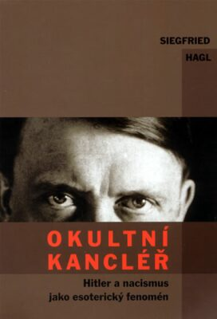 Okultní kancléř - Hagl Siegfried