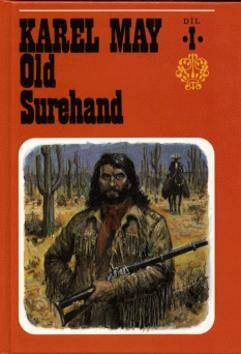 Old Surehand  1. díl - Karel May, Gustav Krum