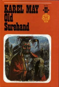 Old Surehand  2. díl - Karel May, Gustav Krum