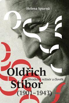 Oldřich Stibor: Divadelní režisér a člověk - Helena Spurná