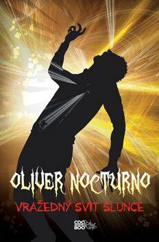 Oliver Nocturno 2 - Vražedný svit slunce - Kevin Emerson